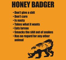 love the honey badger. He has his own video on you tube ... check him out.