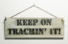 Keep On Trachin' It! Wood Sign Hand Letter Primitive Tracheostomy Trach Medical #SignsByKelin #HandCrafted