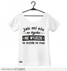 Humor, My Style, Poland, Funny, Womens Fashion, Quotes, T Shirt, Outfits, Happy