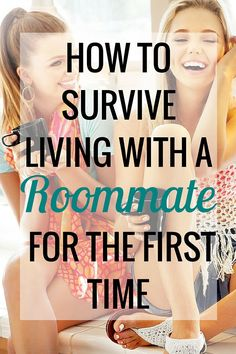 How to Survive Living With a Roommate for the First Time College - Very Erin Blog