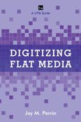 Digitizing Flat Media : Principles and Practices by Joy M. Perrin #DOEBibliography