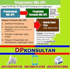 JASA PENYUSUNAN UKLUPL, ADDENDUM AMDAL, ANDAL, ANDAL LALIN, IPLC, LIMBAH TPS B3, ISO CERTIFICATION AND FEASIBILITY STUDY, PLS CONTACT US AT: -813801 63185 I 087884 302987 Email: info@dpkonsultan.com Web site: www.dpkonsultan.com