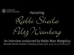 On January 14, 2014, we payed tribute to Rabbi Sheila Peltz Weinberg with a live interview conducted by Rabbi Marc Margolius at the Institute for Jewish Spirituality's Hevraya (alumni) retreat. We hope you will enjoy Sheila's surprising perspectives on change, insights about meditation, and never-ending humor -- all part of her reflection as she moves into the next chapter of her personal and professional life.
