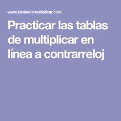 Practicar las tablas de multiplicar en línea a contrarreloj