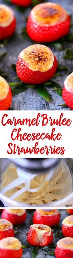 This Caramel Brulee Cheesecake Strawberries recipe is an awesome Mother's Day dessert from the juicy strawberries to the creamy caramel cheesecake with the crunchy brulee topping! Strawberry Recipes, Fruit Recipes, Appetizer Recipes, Sweet Recipes, Dessert Recipes, Cooking Recipes, Appetizers, Dessert Drinks, Dessert Ideas