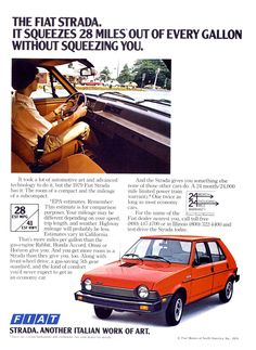 Fiat Strada, hand-built by robots if I'm not mistaken: 1979 Classic Motors, Classic Cars, Vintage Advertisements, Vintage Ads, Fiat Models, Marketing Poster, Fiat Abarth, Matchbox Cars, Car Advertising