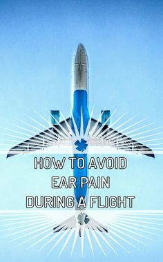 how to avoid ear pain during a flight