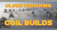 7--cloud-chasing-coil-builds