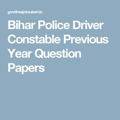 Bihar Police Driver Constable Previous Year Question Papers