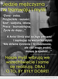 Uważaj co myślisz – Aa Quotes, Mommy Quotes, Motivational Quotes, Life Quotes, Funny Quotes, Motto, Insprational Quotes, Funny Photos Of People, Weekend Humor