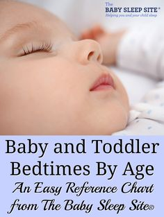 Baby and Toddler Bedtimes By Age – An Easy Reference Chart: Includes a downloadable PDF copy.