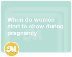 When do women start to show during pregnancy