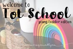 How to get started with Tot School for Young Toddlers - MamaMeganAllysa
