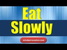 Eat Slowly - Enjoy Your Food - Lose Weight Naturally With Hypnosis