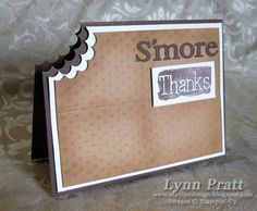 S'more Thanks - this would be a cute handmade thank you card to include with a little gift bag filled with the ingredients for s'mores!