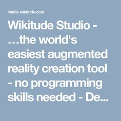 Wikitude Studio - …the world's easiest augmented reality creation tool - no programming skills needed - Devzone