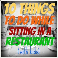 simple, but smart: 10 things to do while sitting in a restaurant (with children) Although this is written for waiting in a restaurant, lots of these ideas would be GREAT for long car journeys, plane flights etc. I think I will create a list of these ideas to have on me!