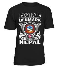 I May Live in Denmark But I Was Made in Nepal Country T-Shirt V2 #NepalShirts