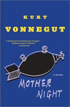 """This is a hard world to be ludicrous in, with so many human beings so reluctant to laugh, so incapable of thought, so eager to believe and snarl and hate."" - Kurt Vonnegut, Mother Night"