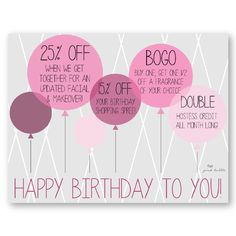 Mary Kay Birthday Postcard! It's completely customizable! Choose your discount & how they earn it!!! Find in on www.thepinkbubble.co!