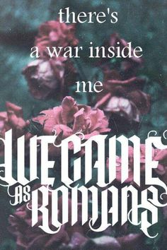 ~We came as Romans