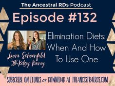 Episode 132: Elimination Diets: When And How To Use One • Laura Schoenfeld
