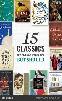 Check out these 15 classics you probably haven't read, but should.