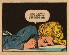 "Comic Girls Say.. ""You aren't allowed to get over me! "" #comic #vintage"