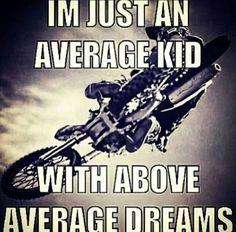 Motocross... Im just an average kid