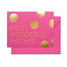 The Most Wonderful Mother card is letterpress printed on antique machinery. Gold foil on raspberry paper with a raspberry envelope. x inches Mother Card, Mothers Day Cards, Happy Mothers Day, Mother Gifts, Stationery Companies, Letterpress Printing, Custom Woodworking, Thoughtful Gifts, Wedding Gifts