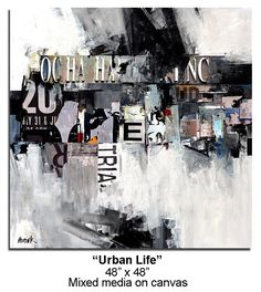 """Urban Life"" mixed media, paper, paint on gallery wrapped canvas. 48x48 in. www.hudekart.com"