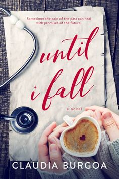Until I Fall Cover Reveal By Author Claudia Burgoa  Until I Fallby Claudia Burgoa  Cover Design: By Hang Le  Release Date:April 3 2017    Synopsis  ER doctor Aspen Zimmerman is no stranger to pain and loss. The tragic death of her fiancé catapults her life into a promise of healingof being the best damn ER doctor her hospital has ever encountered. After all it makes her feel like shes making a difference when she couldnt so long ago. And when her most beloved patient suffers horrifically all…