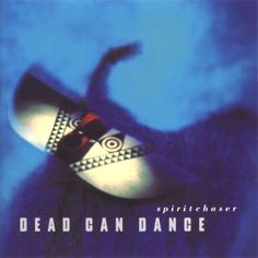 Dead Can Dance - Spiritchaser (1996)