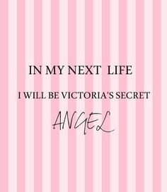 One of my biggest dreams and goals is to become a Victoria Secret Model. I have always wanted to be a model and a lot of my favorite people are Victoria Secret models so I want  to be a Angle one day,.(Long Term)