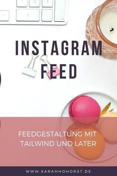 Feedgestaltung mit Tailwind und Later — The Green Traveler Social Media Trends, Social Media Plattformen, Social Media Marketing, Inbound Marketing, Business Marketing, Content Marketing, Instagram Feed, Instagram Story, Pinterest Instagram