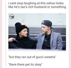 could the EXO-Ls stop with the tao and Gucci jokes? its kinda funny but annoying at the same time
