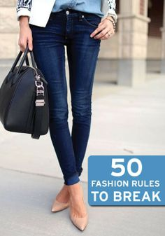 All the stylish girls break these rules!