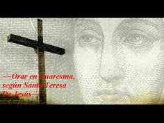 Orar en Cuaresma según Santa Teresa de Jesús./Audio.