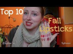 Makeup | Top 10 Lipsticks for Fall #makeup #fallmakeup #lipstick #falllipstick #beautyblogger #beauty #bblogger #youtube #sydneexo
