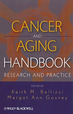 Cancer and aging handbook : research and practice / edited by Keith M. Bellizzi, Margot Ann Gosney. Toledo campus. Call number : RC 281 .A34 .C36 2012