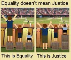 Equality vs. Justice.