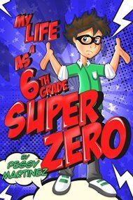 My Life As A 6th Grade Super Zero by Peggy Martinez ebook deal