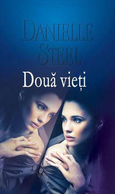 Danielle Steel - Doua vieti -