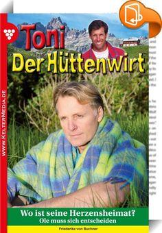 Toni der Hüttenwirt 284 - Heimatroman    :  Diese Bergroman-Serie stillt die Sehnsucht des modernen Stadtbewohners nach einer Welt voller Liebe und Gefühle, nach Heimat und natürlichem Leben in einer verzaubernden Gebirgswelt.Toni, der Hüttenwirt liebt es ursprünglich. In Anna hat er seine große Liebe gefunden. Für ihn verzichtete Anna auf eine Karriere als Bänkerin im weit entfernten Hamburg. Jetzt managt sie an seiner Seite die Berghütte.  Wendy stand am Brunnen vor der Almhütte und ...