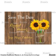 Country Sunflower Mason Jar Save the Date Card Save the Date. Stylish Country Sunflower Mason Jar. Matching Products Available - 100% Customize-able. Ready to Fill in the box(es) or Click on the CUSTOMIZE IT button to change, move, resize, delete or add any of the text or graphics. SEE MORE DESIGNS AT: http://www.zazzle.com/designsbydonnasiggy* original design by Donna Siegrist © 2016. If you have any questions about this product please contact me at siggyscott@comcast.net. I'll be happy to…
