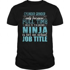 CYLINDER GRINDER Ninja T-shirt #jobs #tshirts #CYLINDER #gift #ideas #Popular #Everything #Videos #Shop #Animals #pets #Architecture #Art #Cars #motorcycles #Celebrities #DIY #crafts #Design #Education #Entertainment #Food #drink #Gardening #Geek #Hair #beauty #Health #fitness #History #Holidays #events #Home decor #Humor #Illustrations #posters #Kids #parenting #Men #Outdoors #Photography #Products #Quotes #Science #nature #Sports #Tattoos #Technology #Travel #Weddings #Women