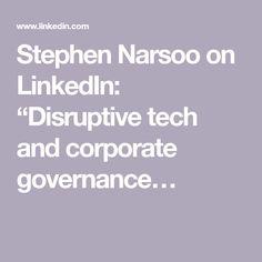 "Stephen Narsoo on LinkedIn: ""Disruptive tech and corporate governance…"