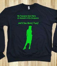 Therapist Humor sweat shirt