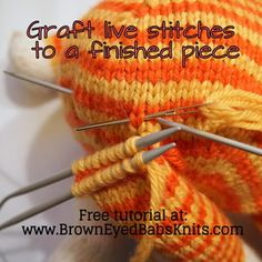 Grafting live stitches to finished knitting, a tutorial by Browneyedbabs