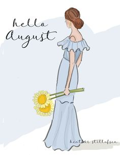 Rose Hill Designs © by Heather Stillufsen August Month, New Month, Neuer Monat, Hello Weekend, Illustrations, Months In A Year, Cute Quotes, Girly Quotes, Hello Quotes